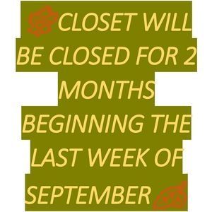 UPCOMING CLOSURE FOR TWO MONTHS!